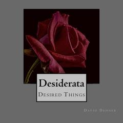 Desiderata Desired Things